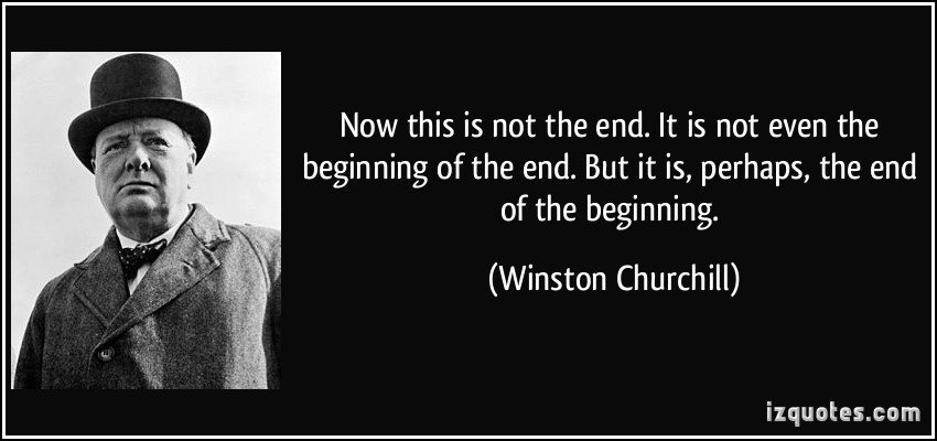 quote-now-this-is-not-the-end-it-is-not-even-the-beginning-of-the-end-but-it-is-perhaps-the-end-of-winston-churchill-37226